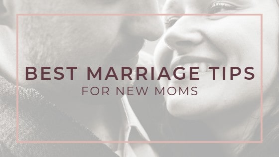 Best Marriage Tips For New Moms / asipoftruth.com