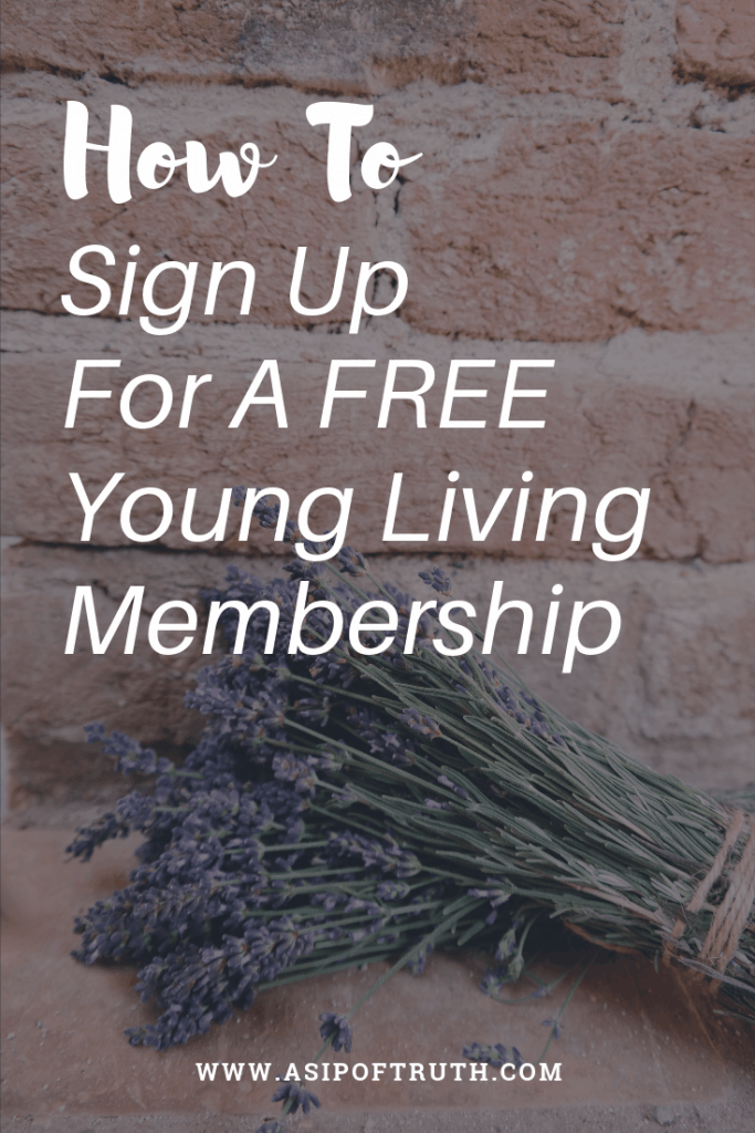 How To Sign Up for A Young Living Membership / asipoftruth.com