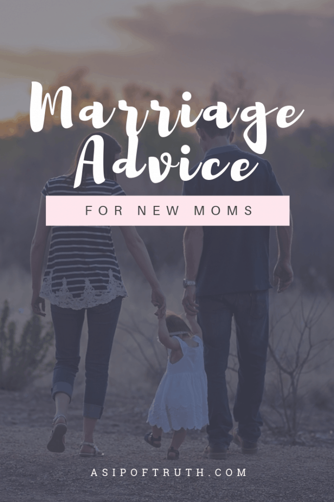 Marriage Tips for New Moms: Submitted by Other Moms / asipoftruth.com