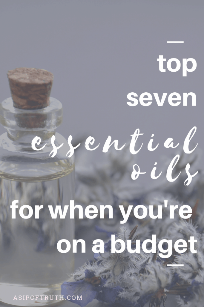 Top 7 Essential Oils for When You're On a Budget / asipoftruth.com  One of these oils is only $11.50 for a bottle!