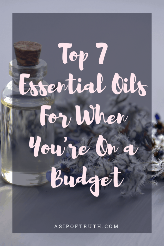 Top 7 Essential Oils for When You're On a Budget / asipoftruth.com