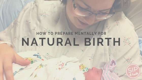 How To Prepare Mentally For Natural Birth / asipoftruth.com
