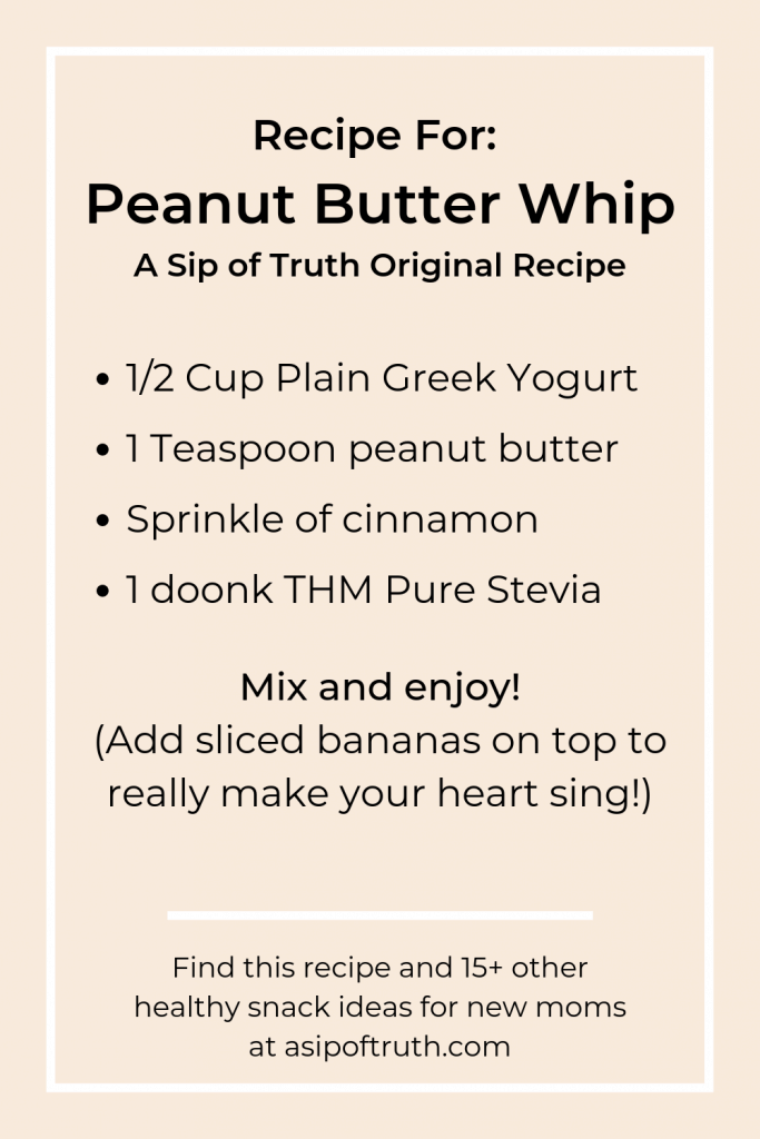 Peanut Butter Whip: A Sip of Truth Original Recipe, easy snacks for new moms / asipoftruth.com