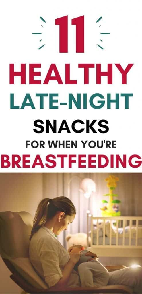 Looking for healthy breastfeeding snacks for the middle of the night? I get it - you're more hungry than you've ever been but don't have the time to make a real snack. Here are 11 super quick late-night snacks for breastfeeding moms. #breastfeeding #middleofthenightfeedings #breastfeedingsnacks