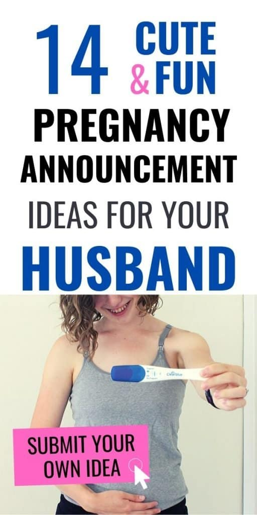You're pregnant (YAY!) or, at least, you suspect you're pregnant - you want to tell your husband but how? Here are 14 fun ways to reveal pregnancy to your husband. #pregnancyannouncement #pregnancy #impregnant